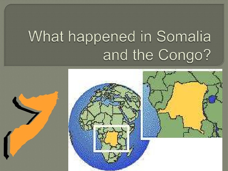 What happened in somalia and the congo