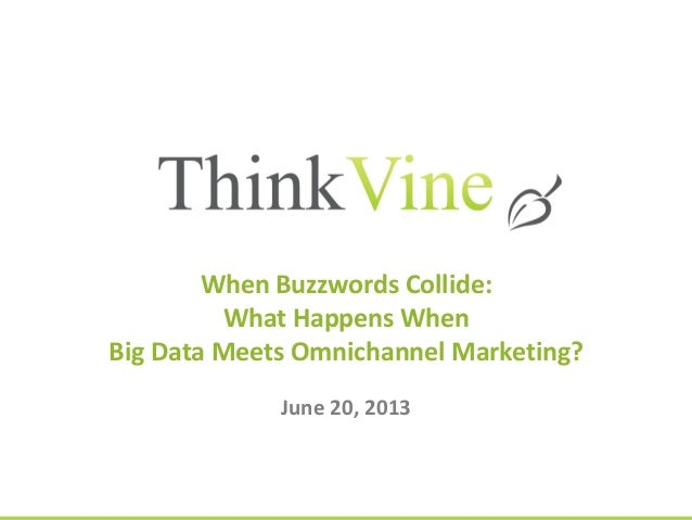 When buzz words collide: what happens with Big Data meets Omnichannel Marketing