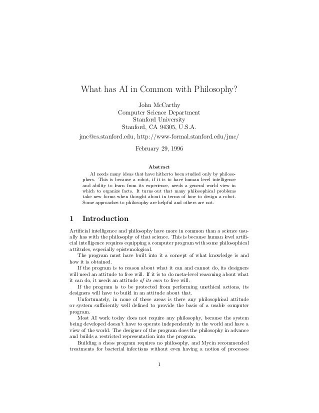 What has AI in Common with Philosophy? John McCarthy Computer Science Department Stanford University Stanford, CA 94305, U...
