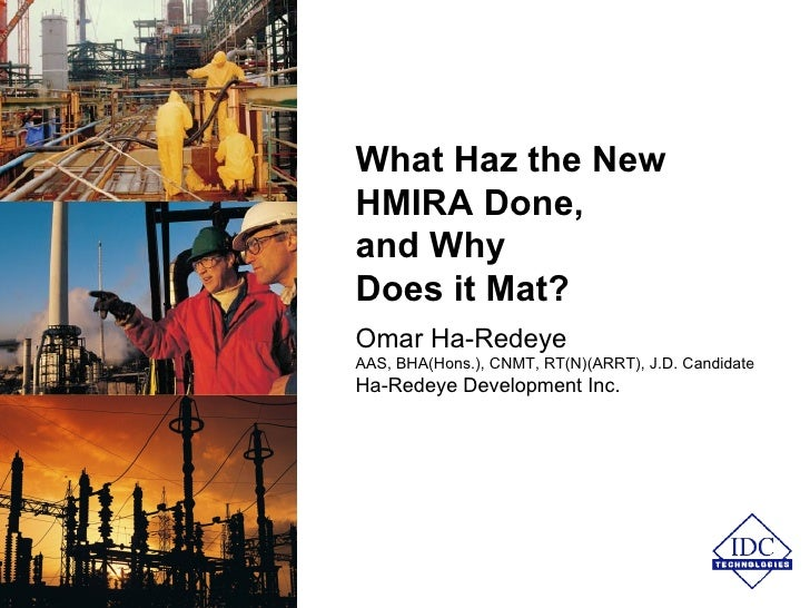 What Haz the New HMIRA Done,  and Why  Does it Mat? Omar Ha-Redeye AAS, BHA(Hons.), CNMT, RT(N)(ARRT), J.D. Candidate Ha-R...