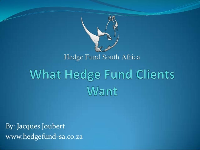 By: Jacques Joubert www.hedgefund-sa.co.za