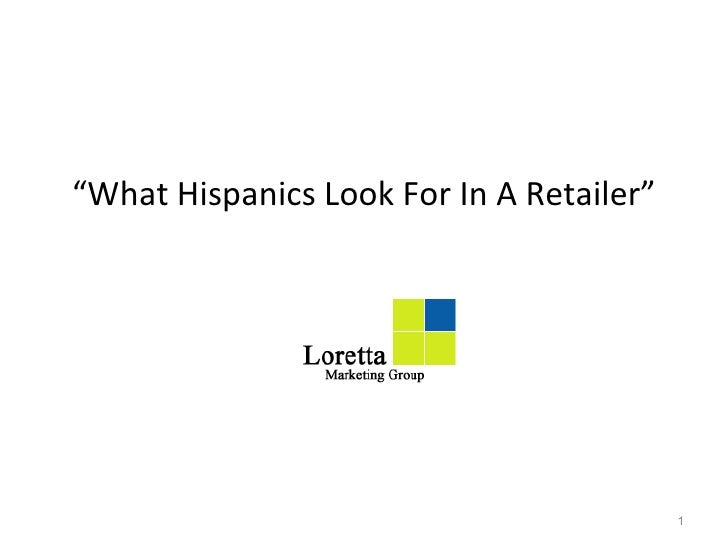 What Hispanics Look For In A Retailer