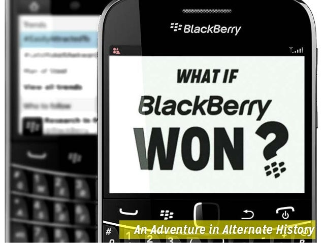 What if Blackberry Won?