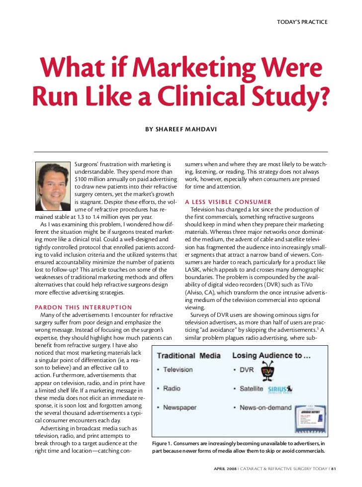 TODAY'S PRACTICEWhat if Marketing WereRun Like a Clinical Study?                                                BY SHAREEF...