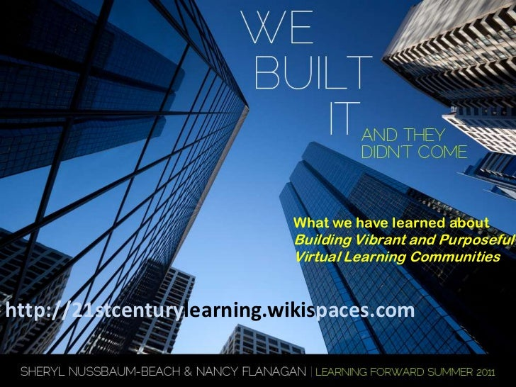 What we have learned about<br />Building Vibrant and Purposeful <br />Virtual Learning Communities<br />http://21stcentury...