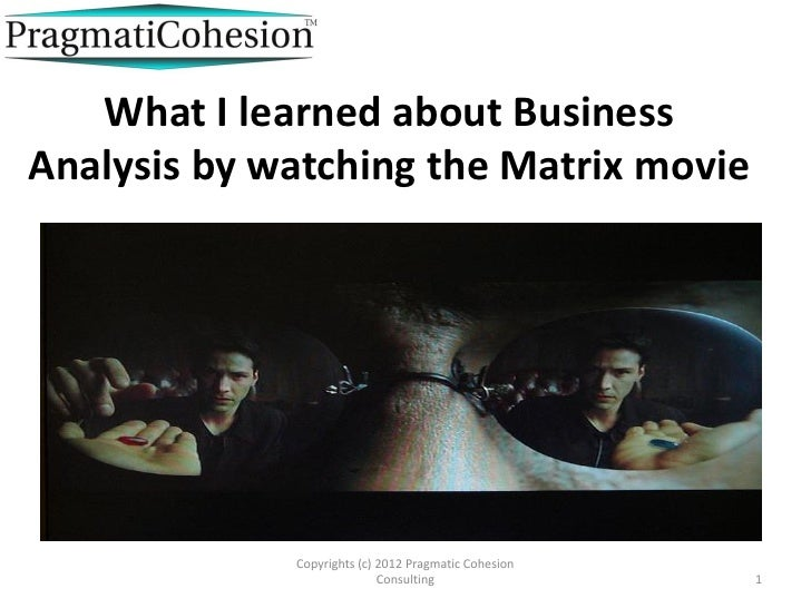 a movie analysis of matrix Matrix film the matrix film is a project originally released in theaters in 1999 the movie was written and directed by the wachowski brothers and featured an all-star cast.