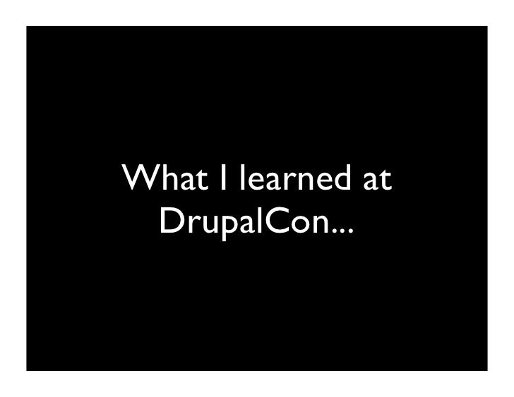 What I Learned At Drupal Con Dc 2009