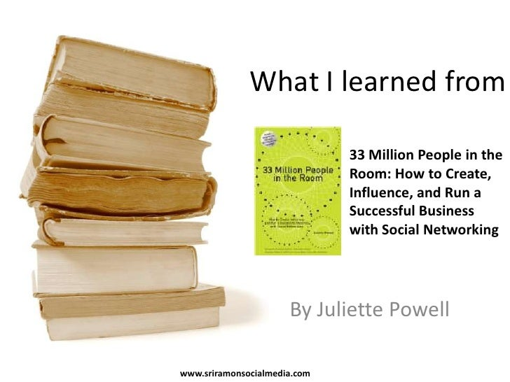 What I learned from<br />33 Million People in the Room: How to Create, Influence, and Run a Successful Business with Socia...