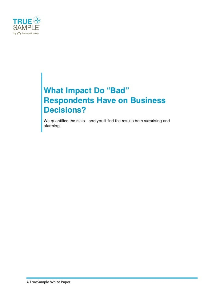 What Impact do Bad Respondents Have on Business Decisions