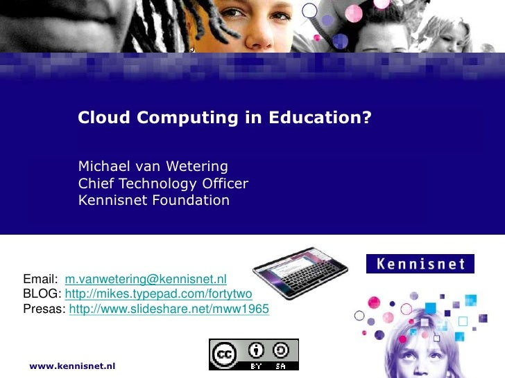 Cloud Computing in Education?<br />				Michael van Wetering<br />				Chief Technology Officer<br />			Kennisnet Foundation...