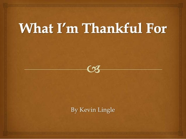 What i'm thankful for