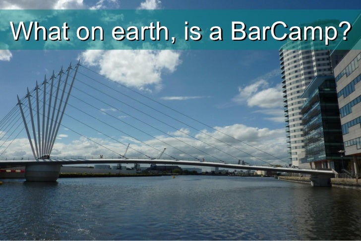 <ul>What on earth, is a BarCamp? </ul>