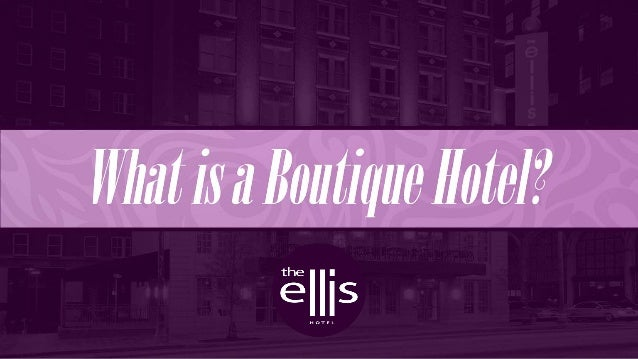 What is a Boutique Hotel?