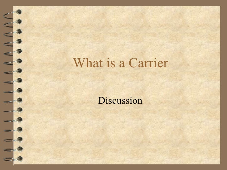 What is a Carrier Discussion