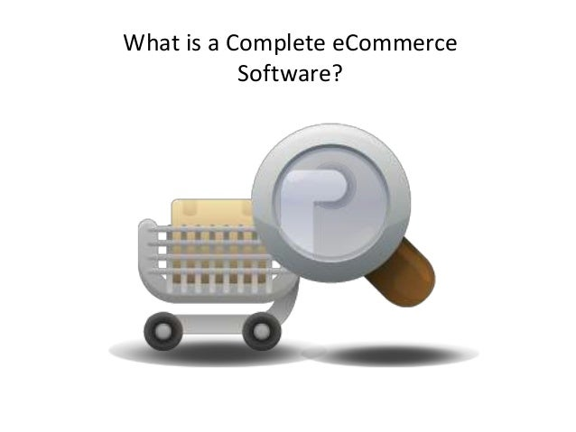 What is a Complete eCommerce Software