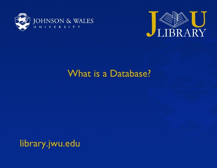What is a Database? library.jwu.edu