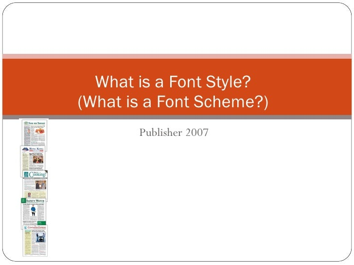 Publisher 2007 What is a Font Style? (What is a Font Scheme?)