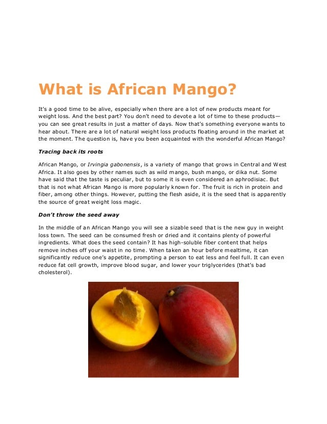 What is African Mango? It's a good time to be alive, especially when there are a lot of new products meant for weight loss...