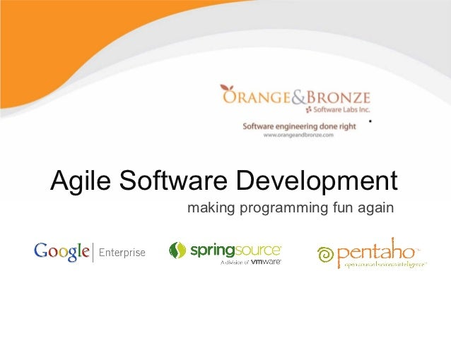 Agile Software Development          making programming fun again