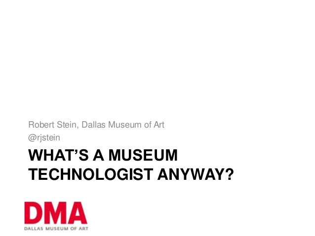What is a museum technologist