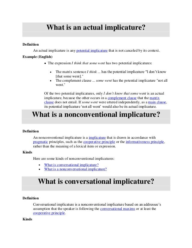 What is an actual implicature?Definition        An actual implicature is any potential implicature that is not canceled by...