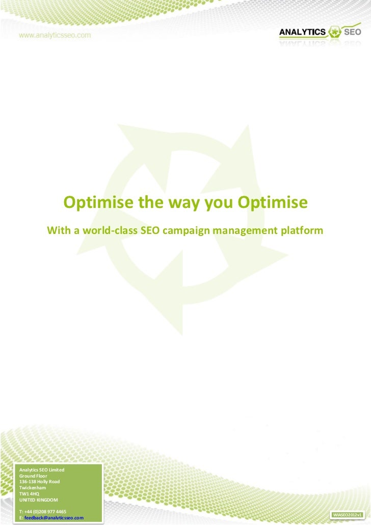 Optimise the way you Optimise            With a world-class SEO campaign management platformAnalytics SEO LimitedGround Fl...