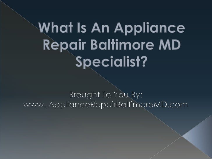 What is an Appliance Repair Baltimore MD Specialist