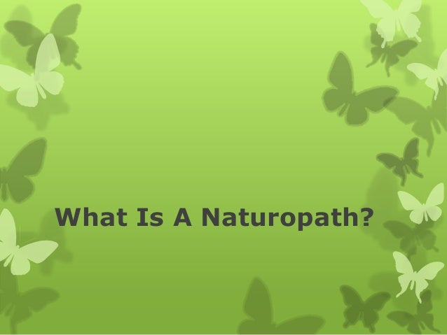 What is a naturopath