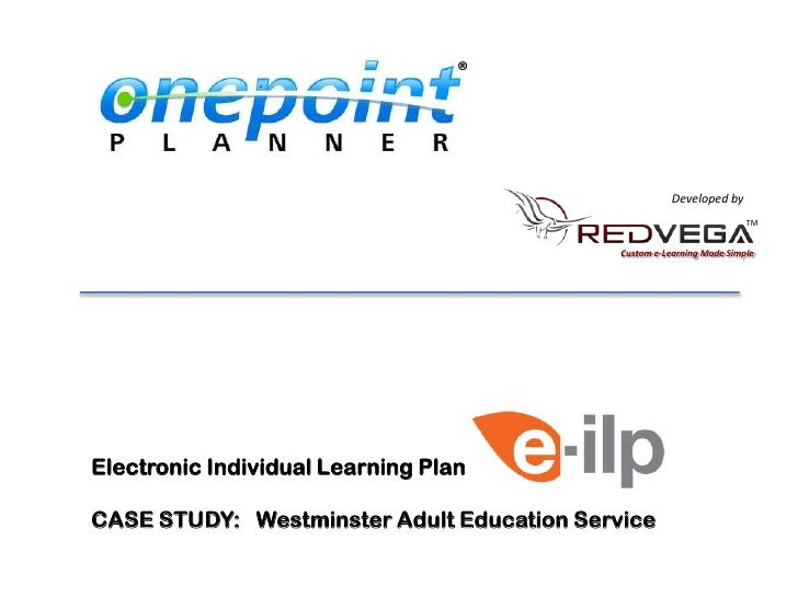 ®<br />Developed by<br />TM<br />Custom e-Learning Made Simple<br />Electronic Individual Learning Plan<br />CASE STUDY:  ...