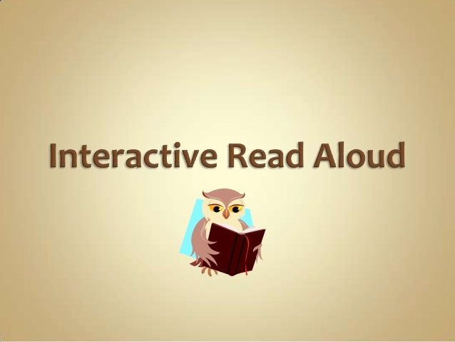 What is an interactive read aloud