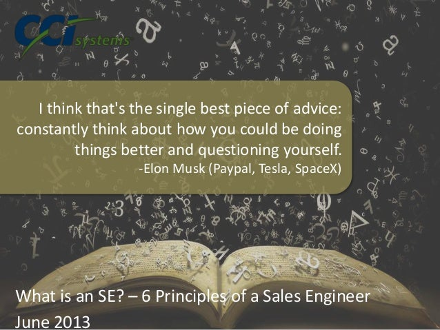 What is an SE? – 6 Principles of a Sales Engineer June 2013 I think that's the single best piece of advice: constantly thi...