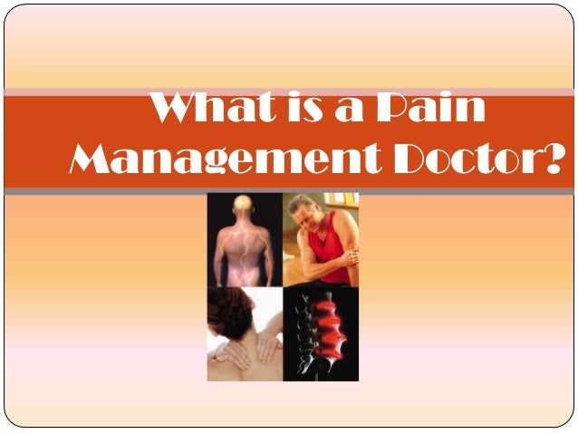 What is a pain management doctor