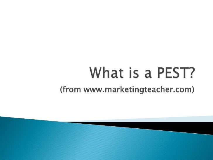 What is a PEST?<br />(from www.marketingteacher.com)<br />
