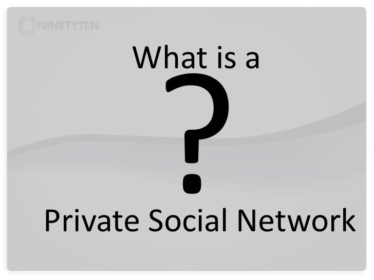What is aPrivate Social Network