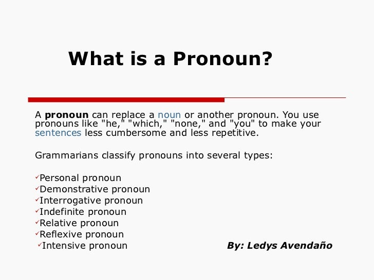 "What is a Pronoun? <ul><li>A  pronoun  can replace a  noun  or another pronoun. You use pronouns like ""he,"" &quo..."