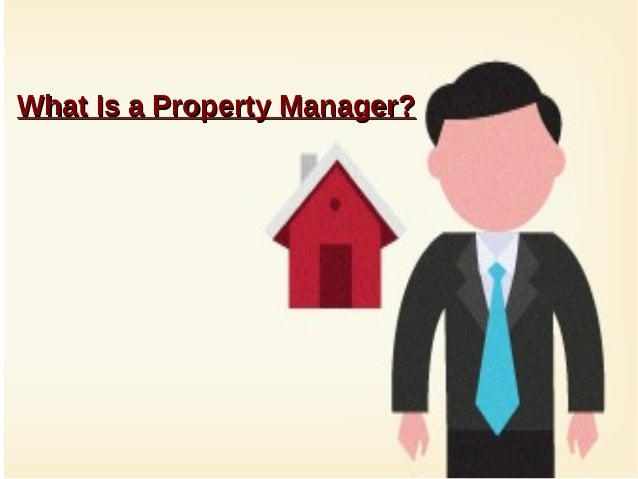What Is a Property Manager?What Is a Property Manager?