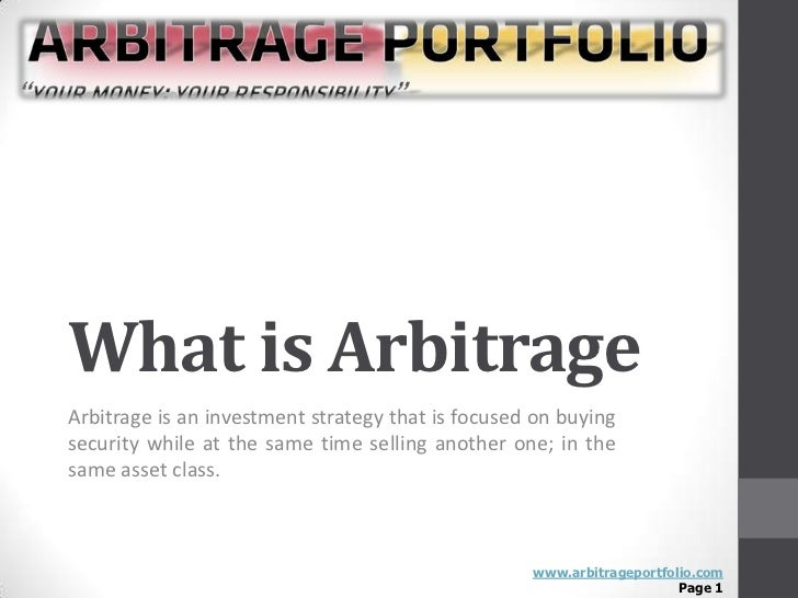 What is ArbitrageArbitrage is an investment strategy that is focused on buyingsecurity while at the same time selling anot...