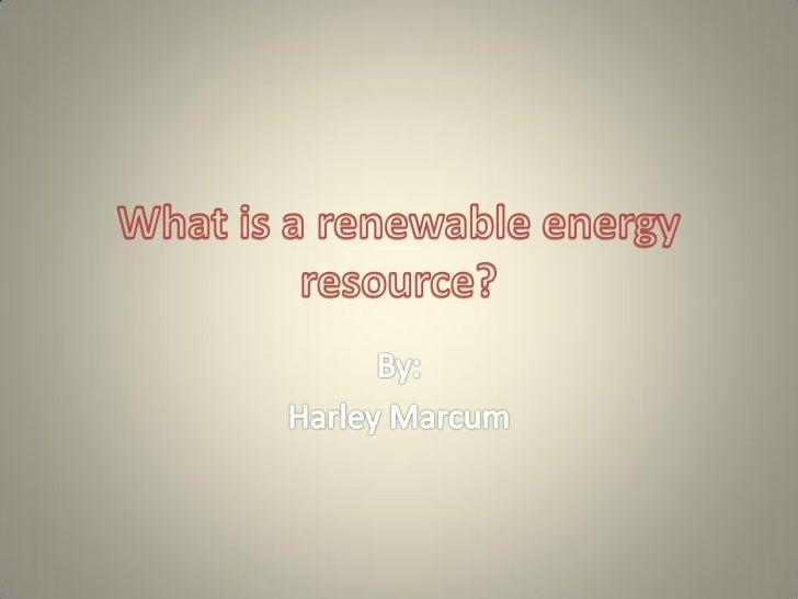 Renewable energy is energy which comes fromnatural resources such as sunlight, wind, rain,tides, and geothermal heat, whic...