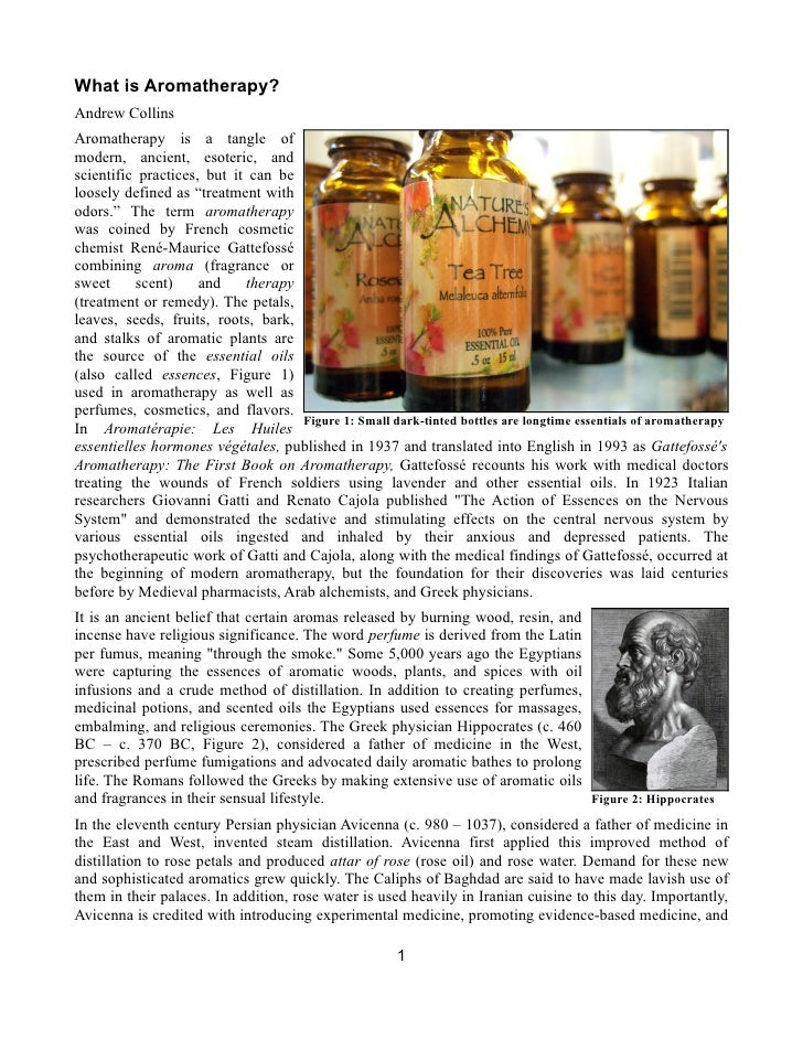 What is Aromatherapy? Andrew Collins Aromatherapy is a tangle of modern, ancient, esoteric, and scientific practices, but ...