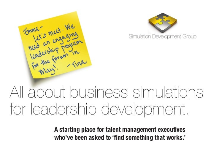 All about business simulationsfor leadership development.      A starting place for talent management executives      who'...