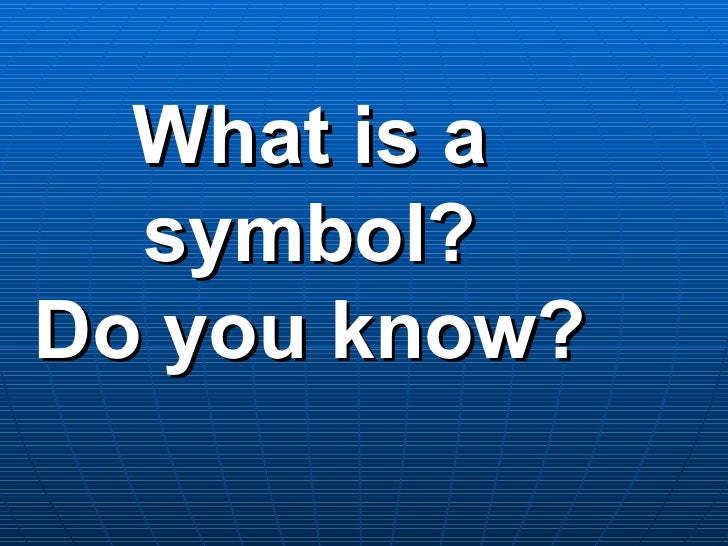 What is a symbol? Do you know?