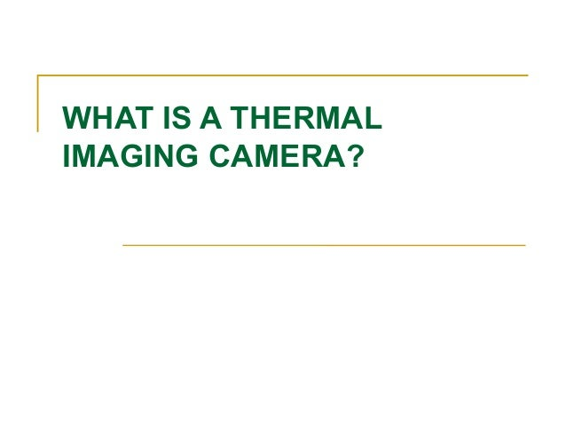 What Is A Thermal Imaging Camera?
