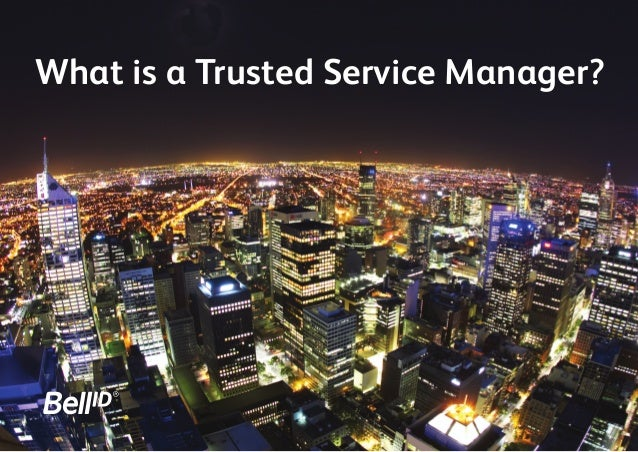 What is a Trusted Service Manager?