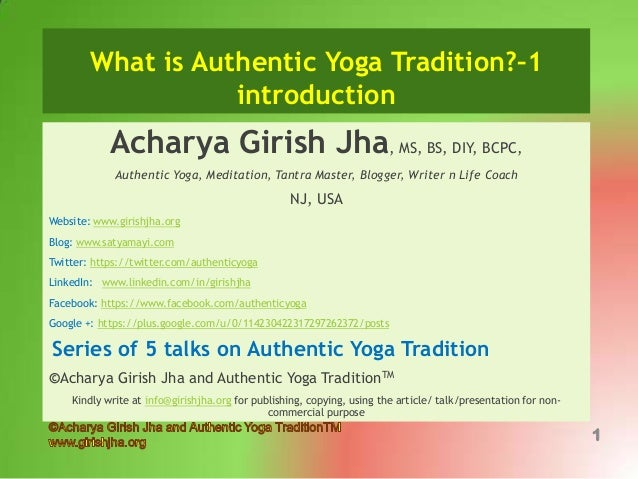 What is Authentic Yoga Tradition?–1 introduction  Acharya Girish Jha, MS, BS, DIY, BCPC, Authentic Yoga, Meditation, Tantr...