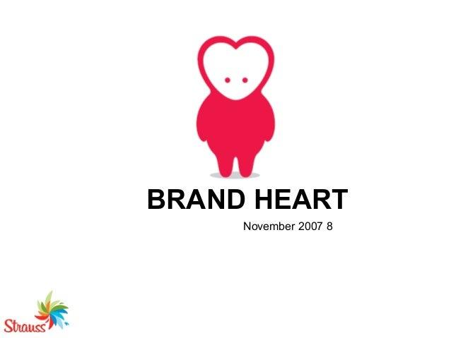 8November 2007 BRAND HEART