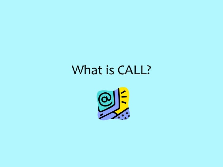 What is CALL?