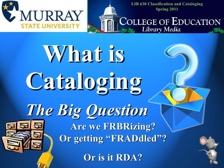 What Is Cataloging 2003 version