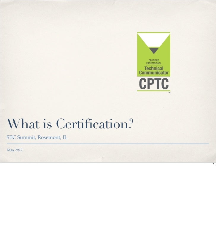 What is Certification? STC Summit 2012