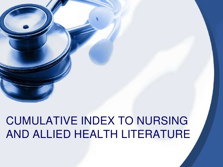 CUMULATIVE INDEX TO NURSING AND ALLIED HEALTH LITERATURE<br />