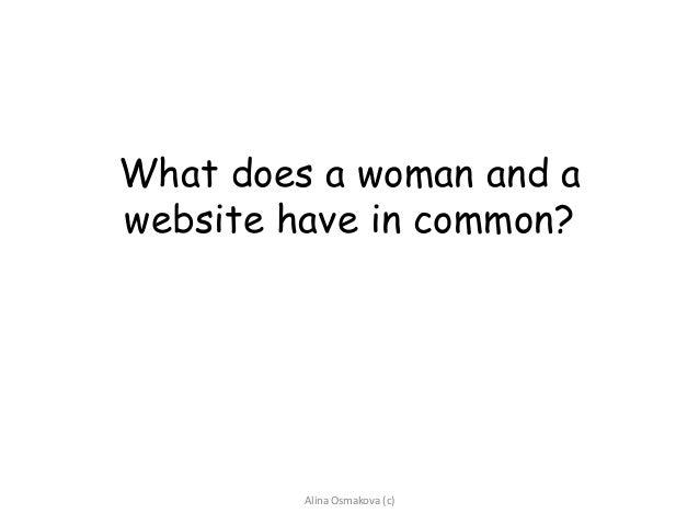 What does a woman and a website have in common? Alina Osmakova (c)
